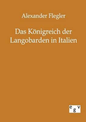 Das Konigreich Der Langobarden in Italien (Paperback)
