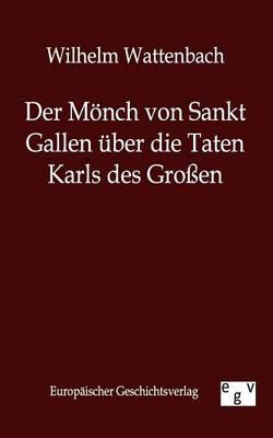 Der Monch Von Sankt Gallen Uber Die Taten Karls Des Groen (Paperback)