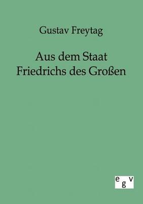 Aus Dem Staat Friedrichs Des Groen (Paperback)