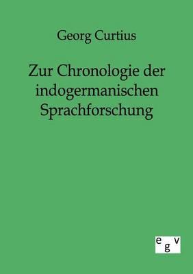 Zur Chronologie Der Indogermanischen Sprachforschung (Paperback)