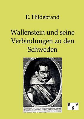 Wallenstein Und Seine Verbindungen Zu Den Schweden (Paperback)