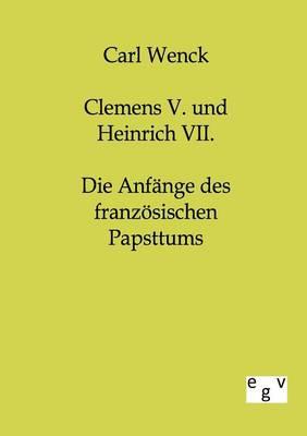 Clemens V. Und Heinrich VII. (Paperback)