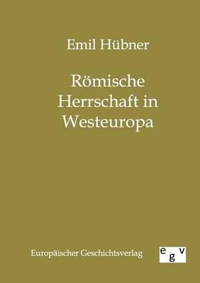 Romische Herrschaft in Westeuropa (Paperback)