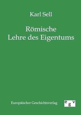 Romische Lehre Des Eigentums (Paperback)
