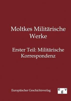 Moltkes Militarische Werke (Paperback)