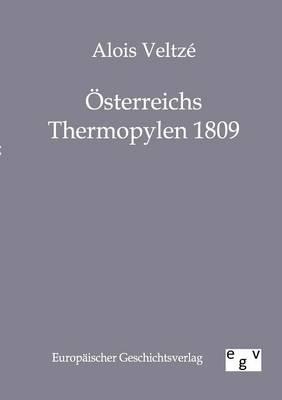 Osterreichs Thermopylen 1809 (Paperback)