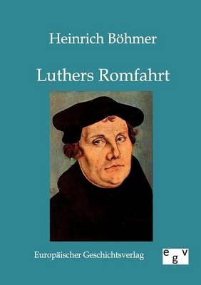 Luthers Romfahrt (Paperback)