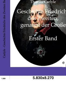 Geschichte Friedrichs Des Zweiten, Genannt Der Groe (Paperback)