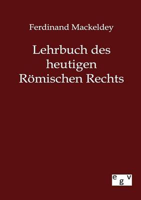 Lehrbuch Des Heutigen Romischen Rechts (Paperback)