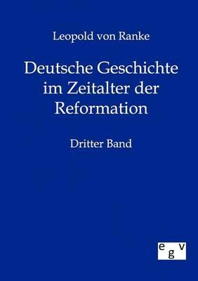 Deutsche Geschichte Im Zeitalter Der Reformation (Paperback)