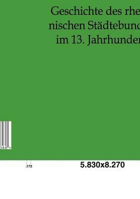 Geschichte Des Rheinischen Stadtebundes Im 13. Jahrhundert (Paperback)