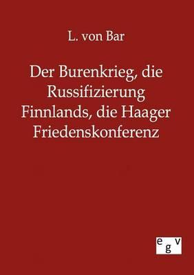 Der Burenkrieg, Die Russifizierung Finnlands, Die Haager Friedenskonferenz (Paperback)