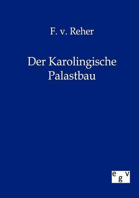 Der Karolingische Palastbau (Paperback)