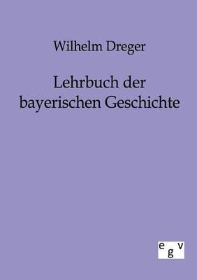 Lehrbuch Der Bayerischen Geschichte (Paperback)