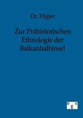 Zur Pr historischen Ethnologie Der Balkanhalbinsel (Paperback)