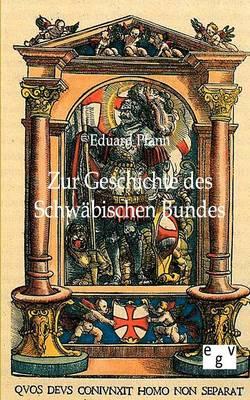 Zur Geschichte Des Schwabischen Bundes (Paperback)