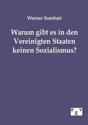 Warum Gibt Es in Den Vereinigten Staaten Keinen Sozialismus? (Paperback)
