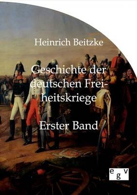 Geschichte Der Deutschen Freiheitskriege (Paperback)