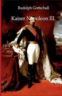 Kaiser Napoleon III. (Paperback)