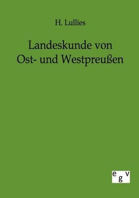 Landeskunde Von Ost- Und Westpreuen (Paperback)