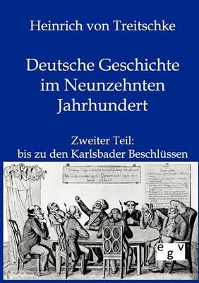 Deutsche Geschichte Im Neunzehnten Jahrhundert (Paperback)