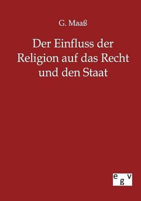 Der Einfluss Der Religion Auf Das Recht Und Den Staat (Paperback)