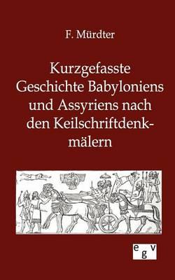 Kurzgefasste Geschichte Babyloniens Und Assyriens (Paperback)
