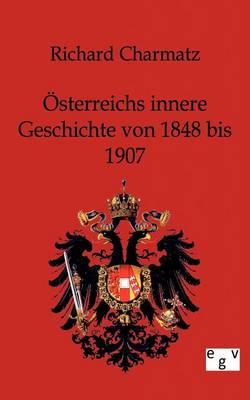Osterreichs Innere Geschichte Von 1848 Bis 1907 (Paperback)