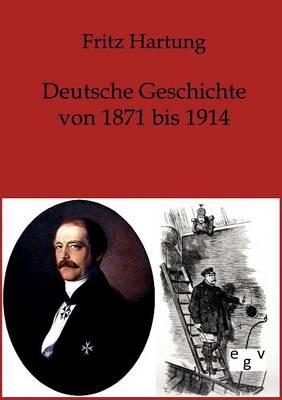 Deutsche Geschichte Von 1871-1914 (Paperback)
