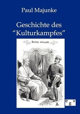 Geschichte Des Kulturkampfes (Paperback)