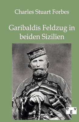 Garibaldis Feldzug in Beiden Sizilien (Paperback)