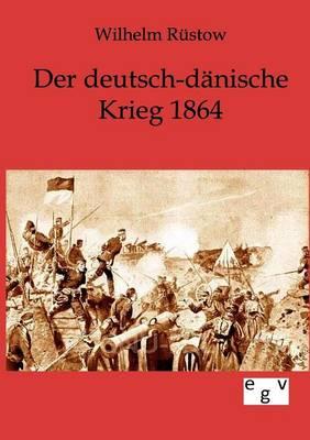 Der Deutsch-Danische Krieg 1864 (Paperback)
