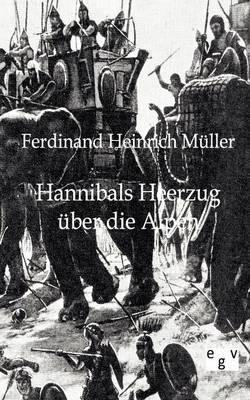Hannibals Heerzug Uber Die Alpen (Paperback)