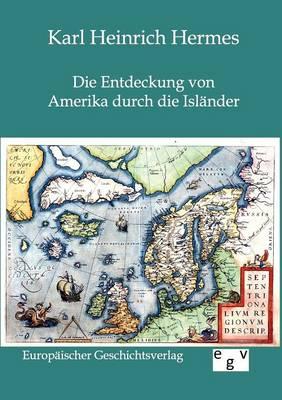 Die Entdeckung Von Amerika Durch Die Islander (Paperback)