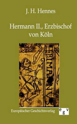 Hermann II., Erzbischof Von K Ln (Paperback)