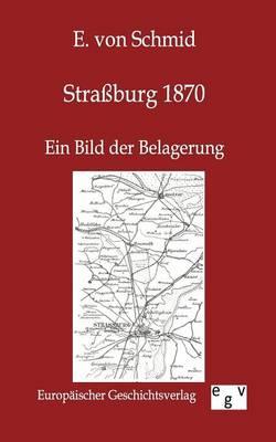 Straburg 1870 (Paperback)