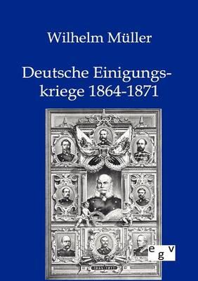 Deutsche Einigungskriege 1864-1871 (Paperback)