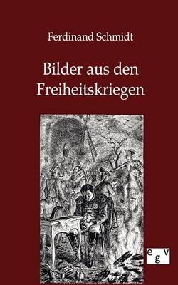 Bilder Aus Den Freiheitskriegen (Paperback)