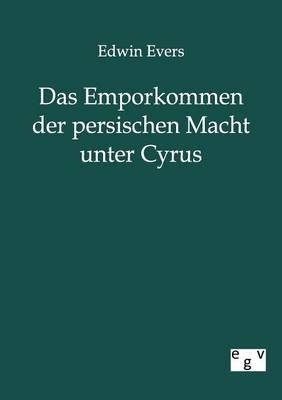 Das Emporkommen Der Persischen Macht Unter Cyrus (Paperback)