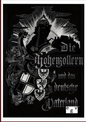 Die Hohenzollern Und Das Deutsche Vaterland (Paperback)
