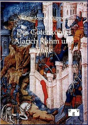 Des Gotenkonigs Alarich Ruhm Und Ende (Paperback)