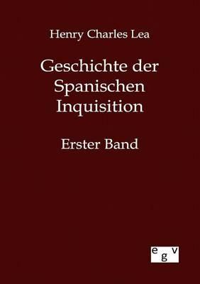 Geschichte Der Spanischen Inquisition (Paperback)