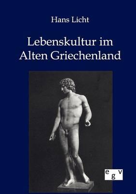 Lebenskultur Im Alten Griechenland (Paperback)
