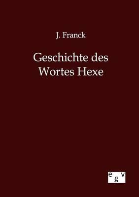 Geschichte Des Wortes Hexe (Paperback)