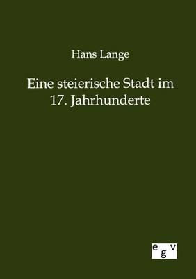 Eine Steierische Stadt Im 17. Jahrhunderte (Paperback)
