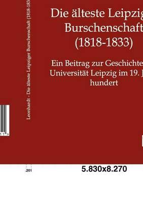 Die Lteste Leipziger Burschenschaft (1818-1833) (Paperback)