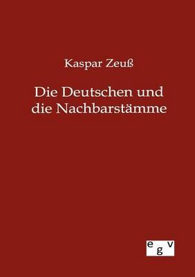 Die Deutschen Und Ihre Nachbarstamme (Paperback)