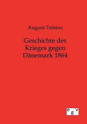 Geschichte Des Krieges Gegen Danemark 1864 (Paperback)