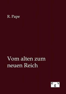 Vom Alten Zum Neuen Reich (Paperback)