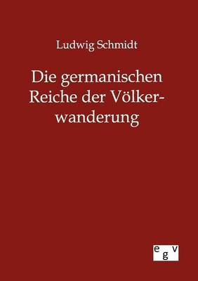 Die Germanischen Reiche Der V Lkerwanderung (Paperback)